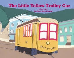Little Yellow Trolley Car (A True Story)