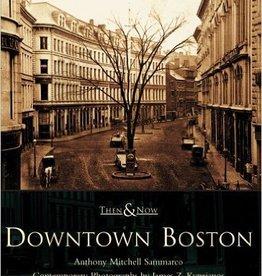 Downtown Boston Then & Now