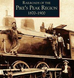 Pike's Peak Region Railroads 1870-1900 10% off