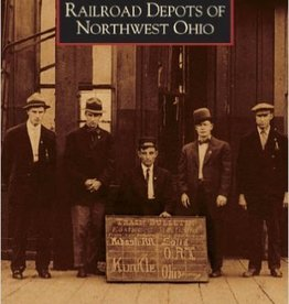 Railroad Depots of Northwest Ohio 10% off