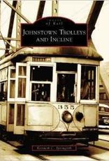 Johnstown Trolleys and Incline (Pennsylvania)  *SIGNED Images of Rail