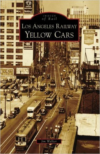 Los Angeles Railway Yellow Cars (CA) Images of Rail