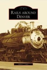 Rails Around Denver (Colorado) Images of Rail