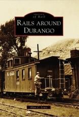 Rails Around Durango (Colorado) Images of Rail