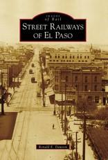 Street Railways of El Paso (Images of Rail)