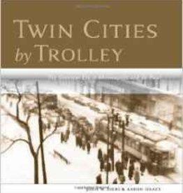 Twin Cities By Trolley Streetcar Era Minneapolis