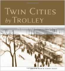 Twin Cities By Trolley Streetcar Era Minneapolis
