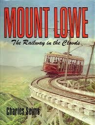 Mount Lowe - The Railway in the Clouds $25.00 OFF