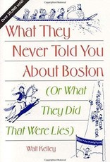 What They Never Told You About Boston (or What They Did Were Lies)
