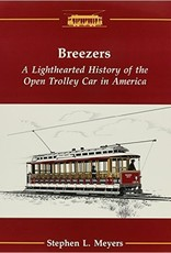 Breezers - A Lighthearted History of the Open Trolley Car in America