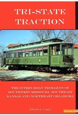Tri-State Traction; The Interurban Trolleys of Southwest Missouri, Southeast Kansas and Northeast Oklahoma