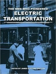The Men Who Pioneered Electric Transportation