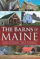 The Barns of Maine: Our History Our Stories