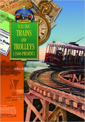 Electric Trains&Trolleys (1880-Present)