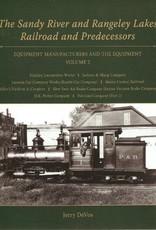 Sandy River & Rangeley Lake Railroad & Predecessors: Equipment Manufacturers and Equipment Vol 2