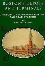 Boston's Depots & Terminals A History of Downtown Boston