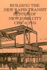 Building the New Rapid Transit System NYC 1915