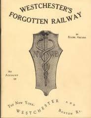 Westchester's Forgotten Railway 1912-1937