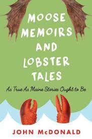 Moose Memoirs & Lobster Tales