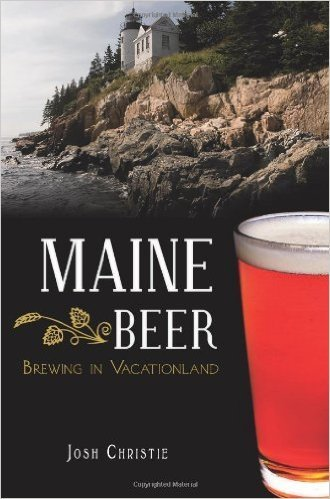 Maine Beer: Brewing in Vacationland