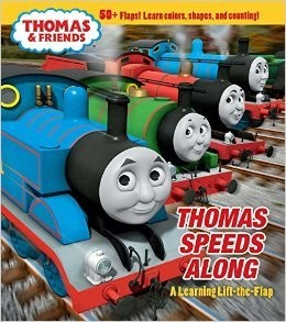 THOMAS & FRIENDS: THOMAS SPEEDS ALONG (LIFT-THE-FLAP)