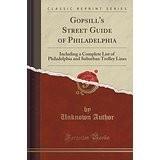 Gopsill's Street Guide of Philadelphia: Complete List of Trolley Lines
