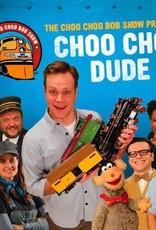 Choo Choo Dude Choo Choo Bob CD