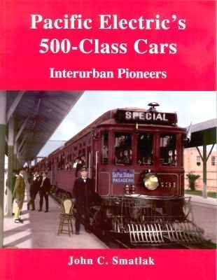 Pacific Electric's 500 - Class Cars $10.00 off