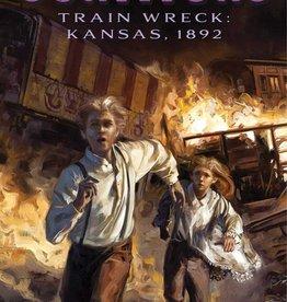 Train Wreck Kansas, 1892 (Survivors Series) Ages 8-12