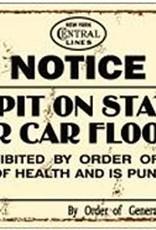 Spit on Station Floor Metal Sign