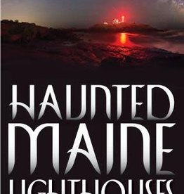 Haunted Maine Lighthouses