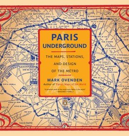 Paris Underground - The Maps, Stations, and Design of the Metro