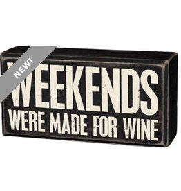 BOX SIGN- WEEKENDS WINE