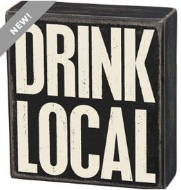 BOX SIGN- DRINK LOCAL