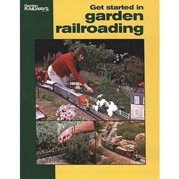 Kalmbach Get Started in Garden Railroading # 12415