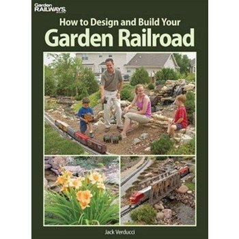 Kalmbach How to Build your Garden Railroad # 12406