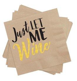 """""""Just Let Me Wine"""" Paper Napkins"""