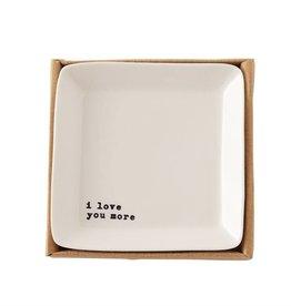 """I Love You More"" Mini Tray"