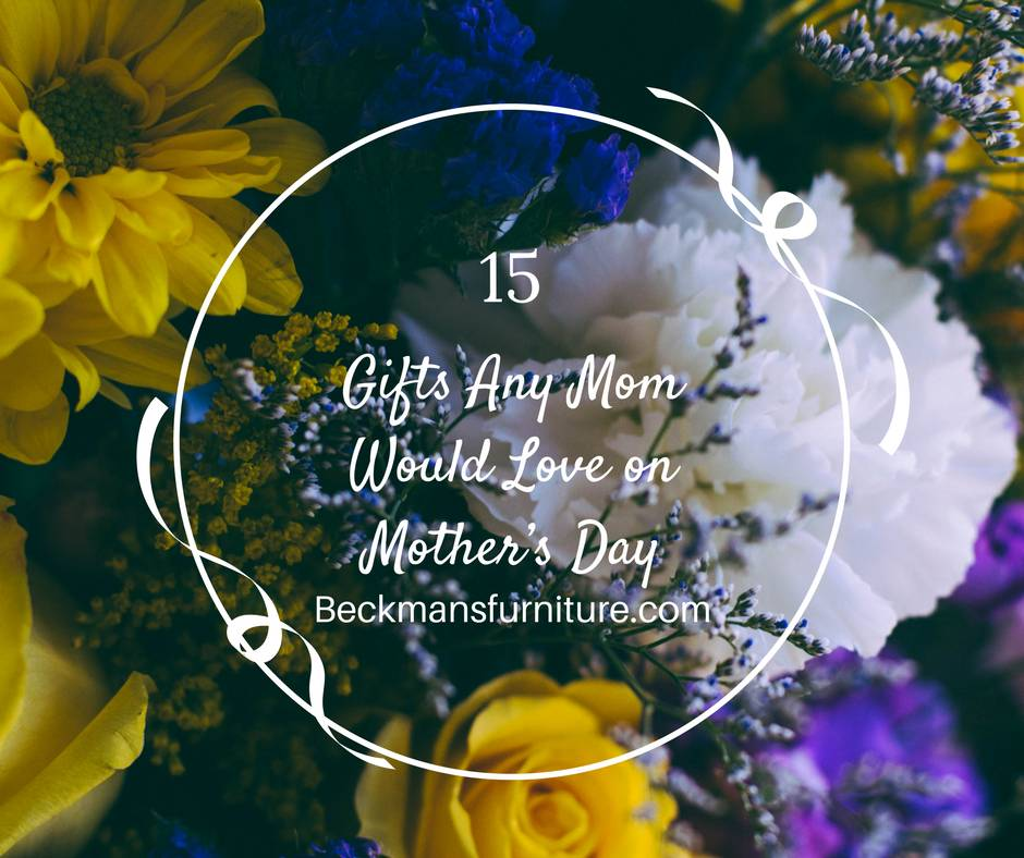 Mother's Day Gifts Mom Will Love...