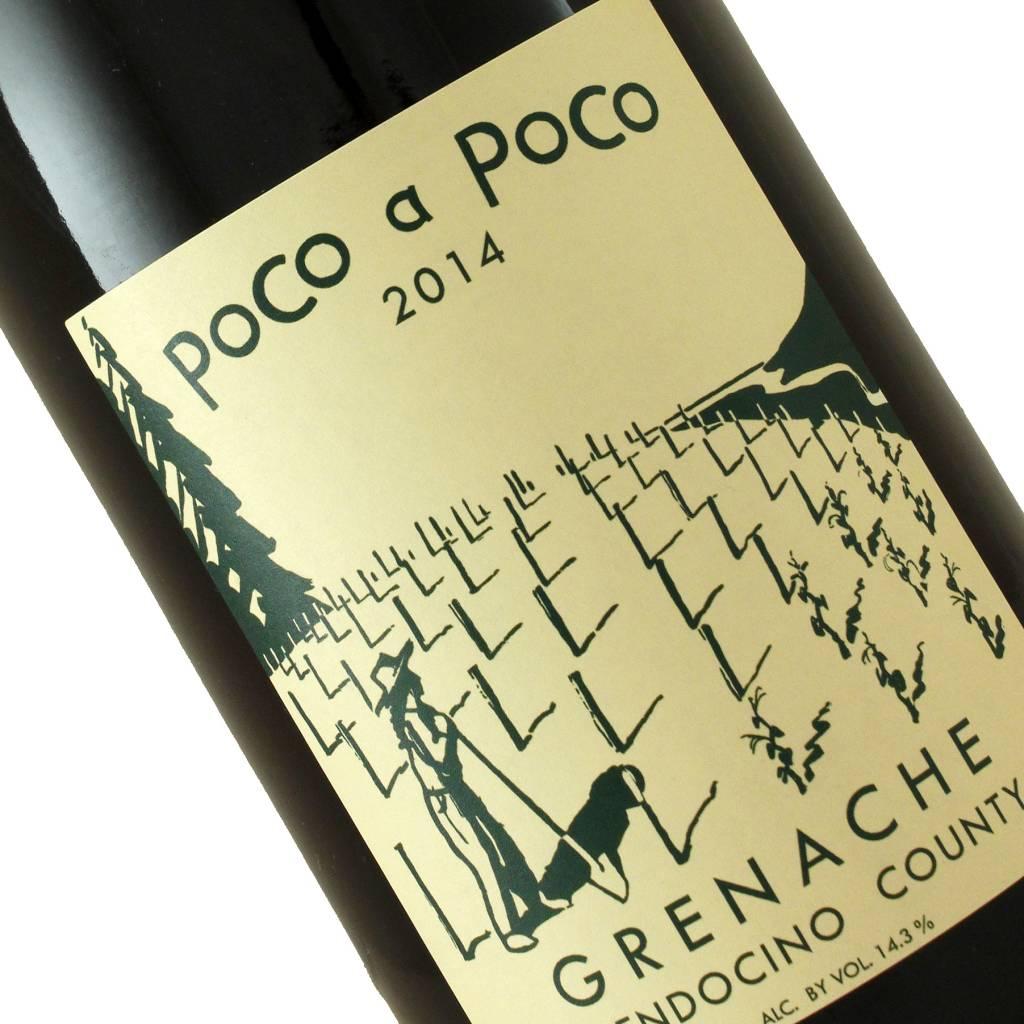 Poco A Poco 2014 Grenache Mendocino County