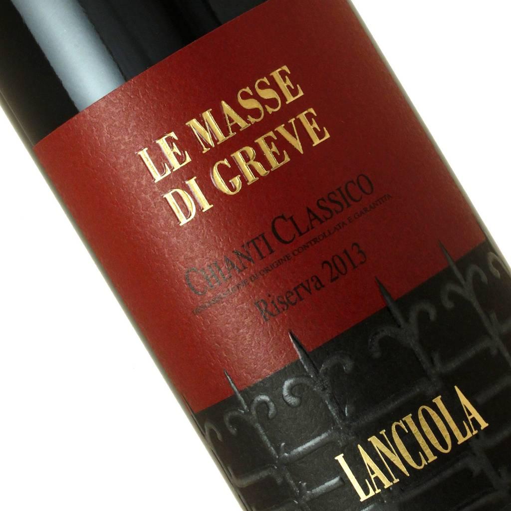 Lanciola 2013 Chianti Classico Le Masse di Greve Riserva, Tuscany