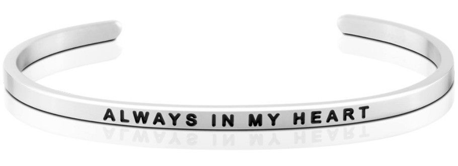 Mantra Bracelet : Always In My Heart , Stainless Finish
