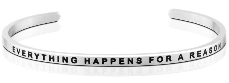 Mantra Bracelet : Everything Happens For A Reason , Stainless Finish
