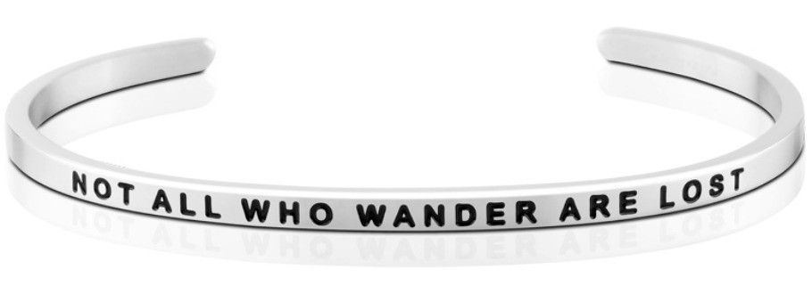 Mantra Bracelet : Not All Who Wander Are Lost , Stainless Finish
