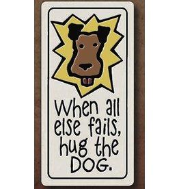 Spooner Creek Ceramic Magnet - 'When All Fails Hug DOG'