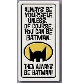 Spooner Creek Ceramic Magnet - 'Always Be Batman'