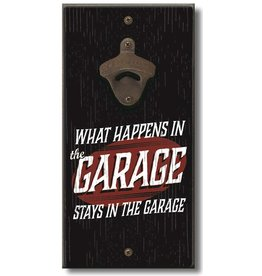 My Word Signs Bottle Opener-WHAT HAPPENS IN THE GARAGE