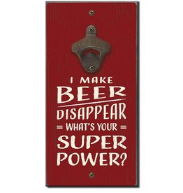 My Word Signs Bottle Opener-I MAKE BEER DISAPPEAR