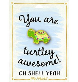 My Word Signs Pin Point-You Are Turtley Awesome - TURTLE