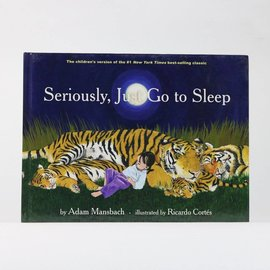 Penguin Random House Seriously, Just Go to Sleep by Adam Mansbach